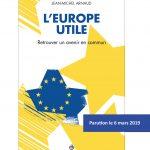 Jean-Michel Arnaud - Livre L'Europe Utile